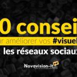10 conseils pour améliorer vos visuels sur les réseaux sociaux